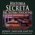 Historia Secreta del Sistema Educativo C17 - La Política de la Escolarización - John T. Gatto (2007) Educación