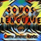 SOMOS LENGUAJE con Carme Jiménez Huertas