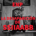 ENP 001 - La desaparición de SSIIAABB