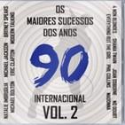 Os Maiores Sucessos dos Anos 90 Internacional Vol. 2