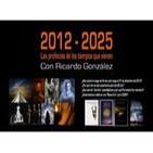 2012-2025 LOS TIEMPOS QUE VIENEN - Ricardo González