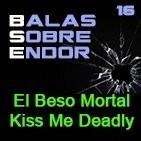 Balas Sobre Endor: -Archivo Ligero- EL BESO MORTAL