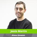 9. Jesús Martín, Diseñador VUI y UX de asistentes de voz en Alexa Amazon