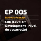 005 Qué es LOD (Level of Development - Nivel de Desarrollo)
