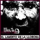 El Lamento de la Llorona- Ellos Te Observan (relatos de terror)