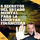 6 secretos del estado mental para la libertad financiera