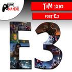 TeM 1x10: Post-E3