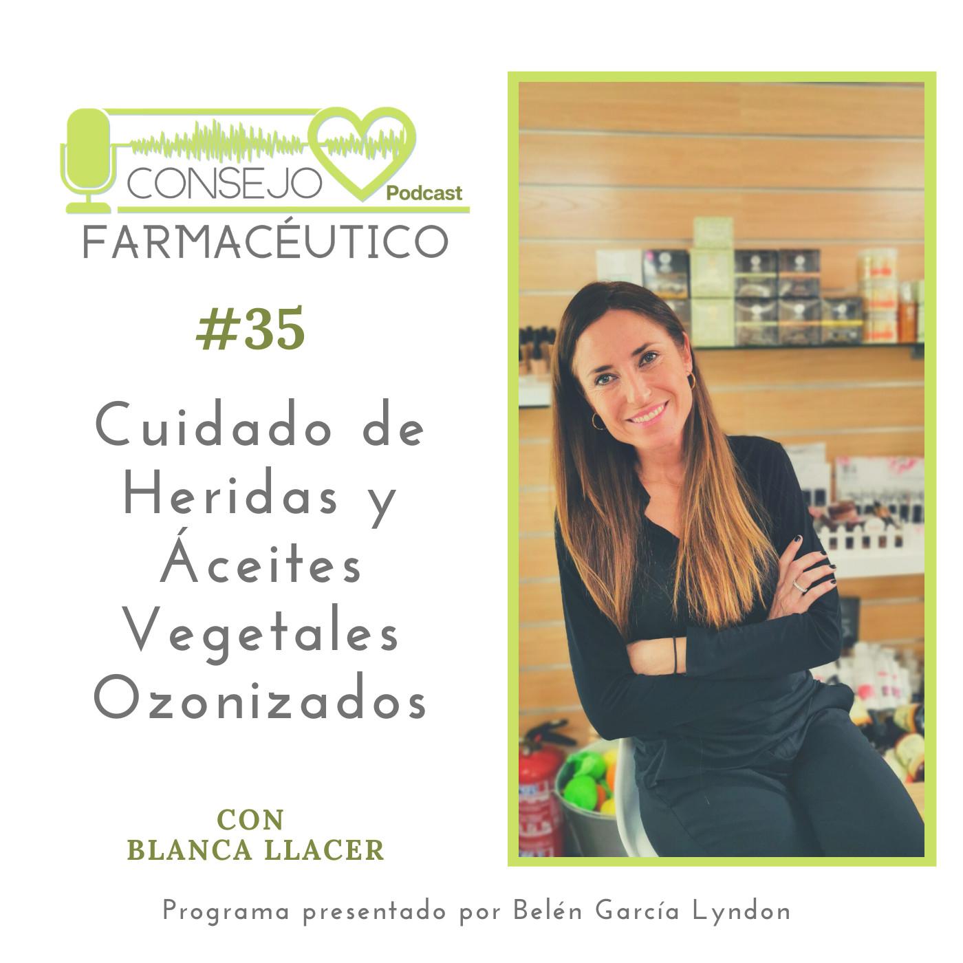 #35. Cuidado de Heridas y Áceites Vegetales Ozonizados - Con Blanca Llacer Ochoa