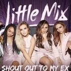 LITTLE MIX - Shout Out To My Ex .