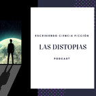 PodCast 74 Escribiendo ciencia ficción. Las distopías