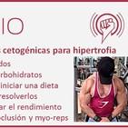 Episodio 71: Dieta cetogénica y entrenamiento de hipertrofia, con Luis Villaseñor
