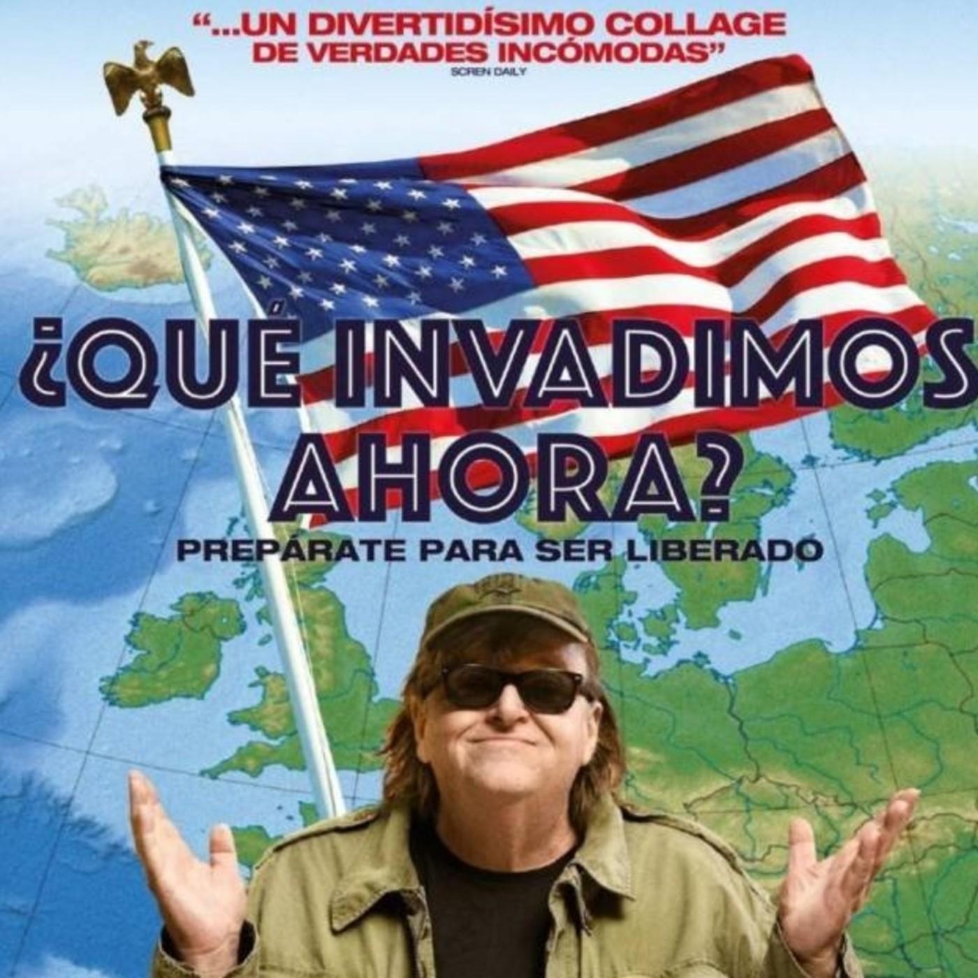 ¿Qué invadimos ahora? - Michael Moore