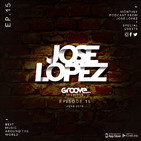 Groove Sessions #Ep 15 Mixed by Jose Lopez Dj