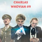 CHARLAS WHOVIAN 49: Twice Upon a Time