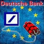 El Deutsche Bank y el Colapso Financiero Internacional - Keiser Report selección (Julio 2019) Análisis - Crisis
