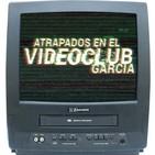 Spin Off R80 – VOL.1 ATRAPADOS EN EL VIDEOCLUB GARCÍA (Estrenos de Enero 2017 en el videoclub)