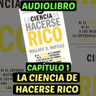 Cap.1(Audiolibro)La Ciencia de Hacerse Rico