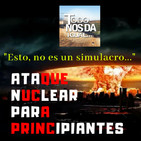 TONDI. Especial 6 Agosto. Ataque Nuclear para principiantes. CUÑA.