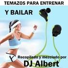 TEMAZOS PARA ENTRENAR Y BAILAR Recopilado y mezclado por DJ Albert