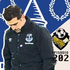 Ep 202: Everton despide a Marco Silva.