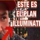 El plan illuminati es hacernos idiotas ƒllegaron tarde?