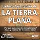 Planeta Incógnito 4X12: LA LOCA LOCA TEORÍA DE LA TIERRA PLANA ¿Por qué van en aumento los terraplanistas?