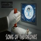 Episodio 27 - Song of the Drones