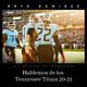 NFL Hablemos de los Tennessee Titans 20-21