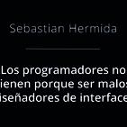 Los programadores no tienen por que ser malos diseñadores de interfaces - Sebastian Hermida
