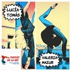 Episodio 13: Lucía Tomás y Valeria Mazur