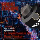 Episodio 02: La importancia del Game Master - Con Madness Toledo