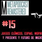 Metapodcast #15 // juegos clonicos, copias y presente y futuro de microsoft
