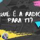 Que é a radio para ti?