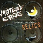 Supersonic and Demonic Relics - MOTLEY CRUE -1999