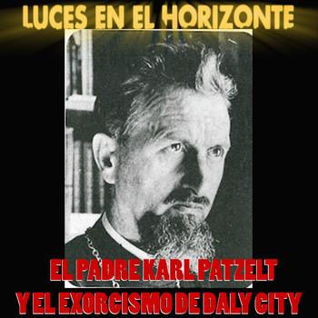 EL PADRE PATZELT Y EL EXORCISMO DE DALY CITY - Luces en el Horizonte