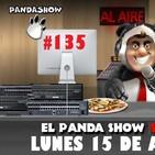 PANDA SHOW Ep. 135 LUNES 15 DE ABRIL 2019