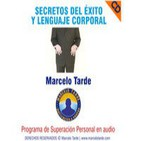 Secretos del Éxito y Lenguaje Corporal- Por Marcelo Tarde- Resumen