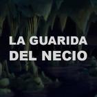 LGDN 1x03 Infantes (La Guarida del Necio)