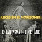Luces en el Horizonte: EL FANTASMA DE COCK LANE