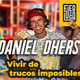 EPISODIO 06 Vivir de trucos imposibles. La historia de Daniel Dhers