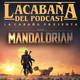The Mandalorian Capítulo 8 (final de temporada): Especial series en La Cabaña