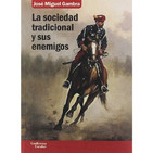 La sociedad tradicional y sus enemigos (José Miguel Gambra, Murcia, 2020)