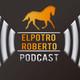 ElPotroRoberto.com Podcast - Episodio 20