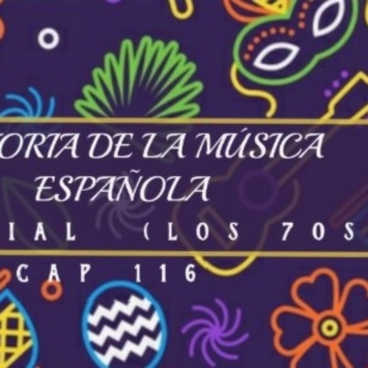 Programa 116 de Historia de la Música Española (Especial 70s)