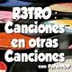 R3TRO Canciones En Otras Canciones 2