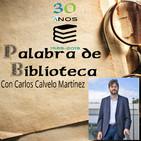 30 anos de bibliotecas: con Carlos Calvelo Martínez.