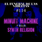 MINUIT MACHINE + SYNTH RELIGION. El Funeral de las Violetas. 4/10/2019