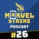 Hay un nuevo fan de SHIELD, CHAVELITA es lo mejor y llegan los nuevos HITOS y ULTIMUS VII | Marvel Strike Podcast #26