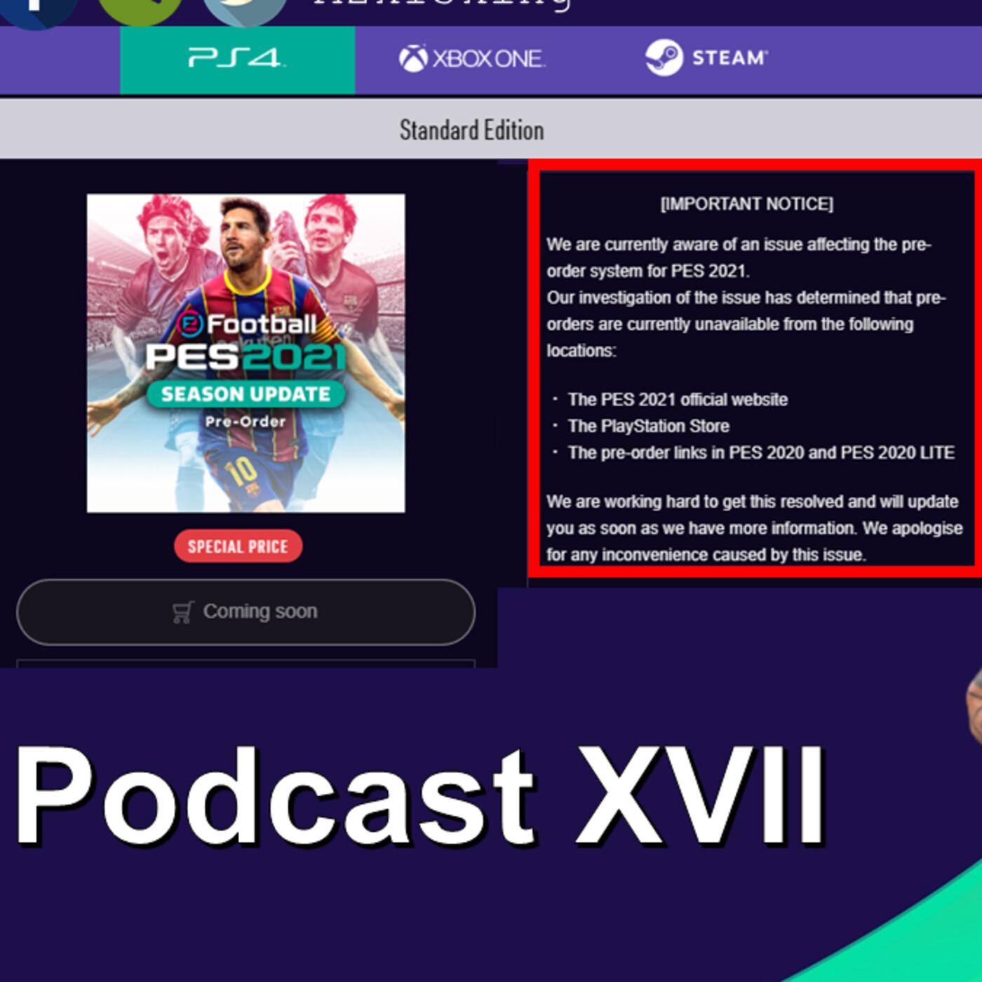 Podcast XVII El Desastroso Lanzamiento de eFootball PES 2021 !!!