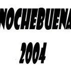 Monograficos zona cero, Nochebuena 2004.